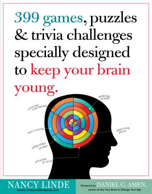 399 Games, Puzzles & Trivia Challenges Specially Designed to Keep Your Brain Young By Linde, Nancy