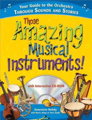 Those Amazing Musical Instruments! By Helsby, Genevieve/ Alsop, Marin